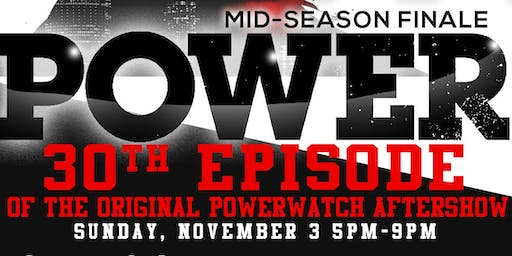 The Original PowerWatch 30th  AfterShow and  Mid-Series Finale