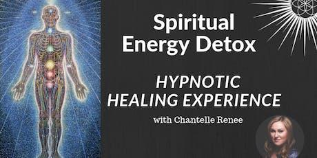 Spiritual Energy Detox - Hypnotic Healing Experien tickets
