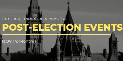 Federal Election 2019 Cultural Industries Post-Election Event - Montréal