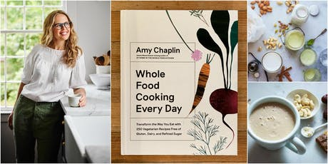 Whole Food Cooking Every Day, with Amy Chaplin tickets