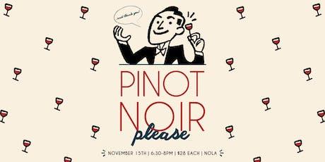 Pinot Noir Please II tickets