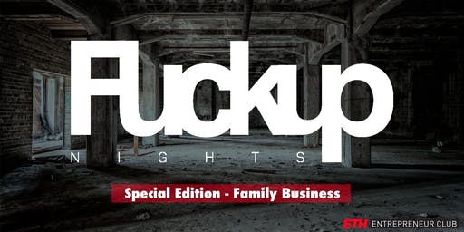 FuckUp Nights Special Edition - Family Business