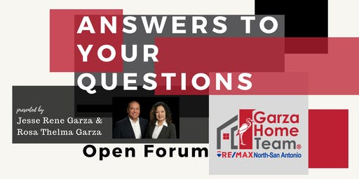 Answers to Your Questions Open Forum with The Garza Home Team at RE/MAX NSA