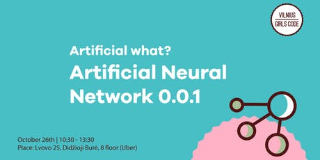 Artificial what? Artificial Neural Network 0.0.1 tickets
