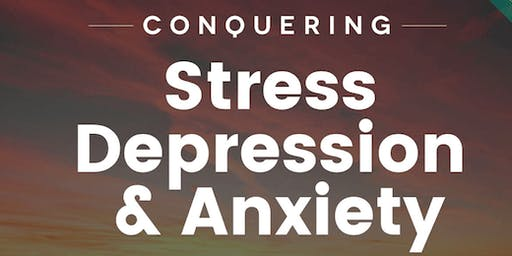 WEBINAR-Conquering Stress, Depression & Anxiety Workshop