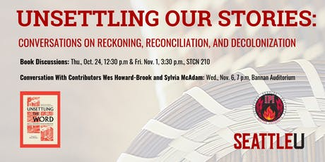 Unsettling Our Stories: Conversations on Reckoning, Reconciliation, and Decolonization tickets
