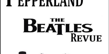 Pepperland - The Beatles Revue Free Concert tickets