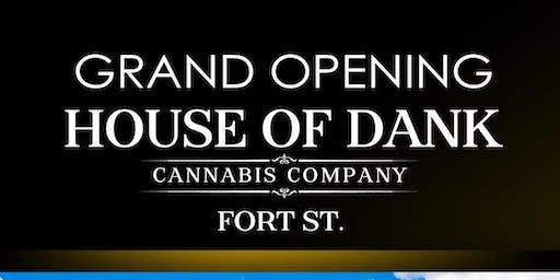 Grand Opening House of Dank Fort Street.