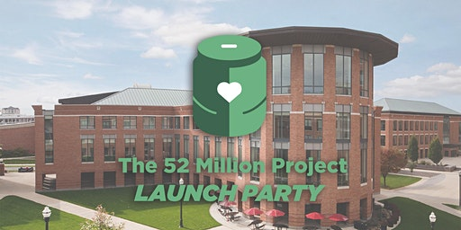 The 52 Million Project LAUNCH PARTY!