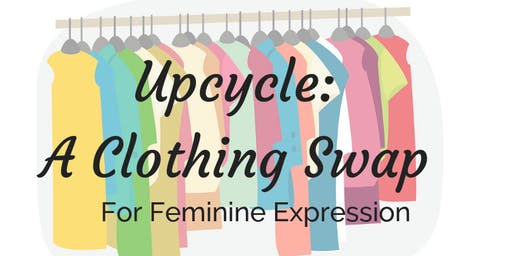 Upcycle: A  Clothing Swap for Feminine Expression