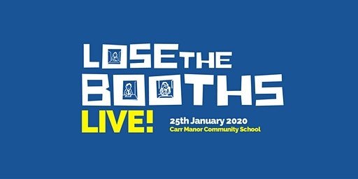 Lose The Booths LIVE