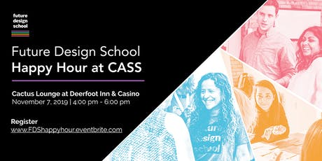 Future Design School Happy Hour at CASS tickets