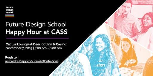 Future Design School Happy Hour at CASS