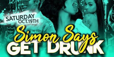 """FREE TICKETS to """"SIMON SAYS GET DRUNK"""" THIS SATURDAY @ CLUB 47 (OCT 19TH)"""