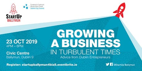 Growing a Business in Turbulent Times, Advice from Dublin Entrepreneurs tickets
