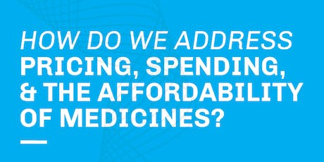 How Do We Address Pricing, Spending, & the Affordability of Medicines? tickets