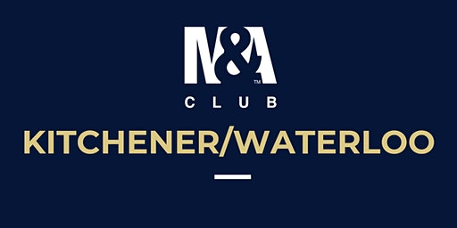 M&A Club Kitchener/Waterloo : Meeting January 30th, 2020