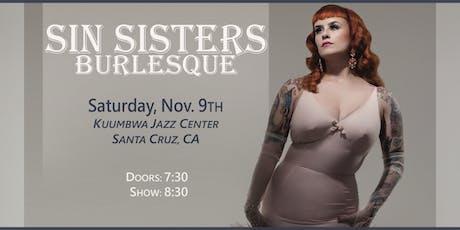Sin Sisters Burlesque: Sat. Nov. 9th tickets