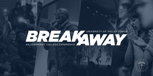 BREAKAWAY at the University of Valley Forge March 19th-20th, 2020