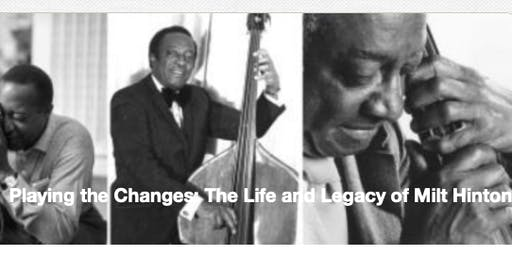 Playing the Changes: The Life and Legacy of Milt Hinton