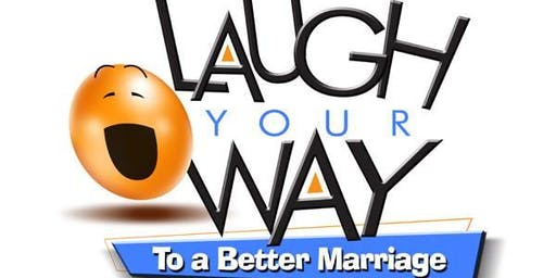 Laugh Your Way To A Better Marriage Seminar