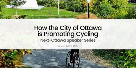 How the City of Ottawa is Promoting Cycling | Next-Ottawa Speaker Series tickets