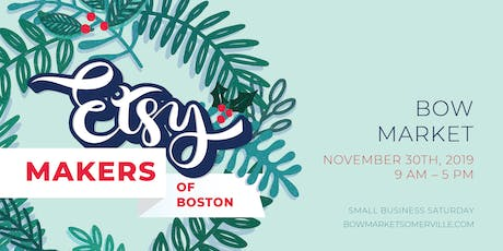 Etsy Makers of Boston at Bow Market tickets