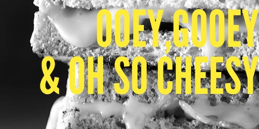 Oooey, Gooey  &  Oh So Cheesy