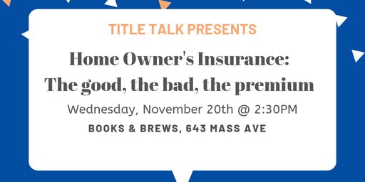 Home Owner's Insurance: The Good, The Bad, The Premium