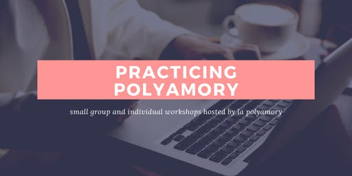Practicing Polyamory: Online Dating Workshop (Level 1)