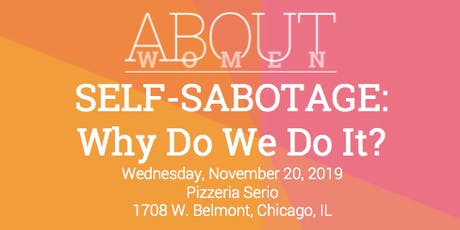 SELF-SABOTAGE: Why Do We Do It? tickets