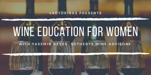 LADYDRINKS PRESENTS WINE EDUCATION FOR WOMEN