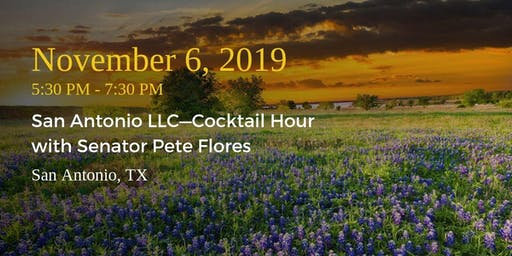 San Antonio LLC—Cocktail Hour with Senator Pete Flores