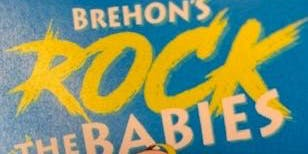 Brehon's Rock the Babies