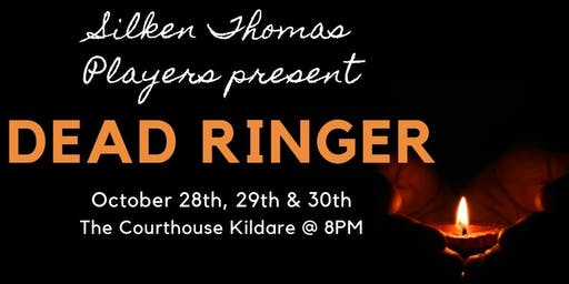 Dead Ringer by Silken Thomas Players @ Kildare Town Courthouse