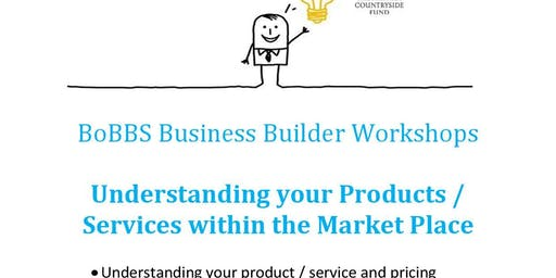 Understanding Your Product/ Service within the Market Place