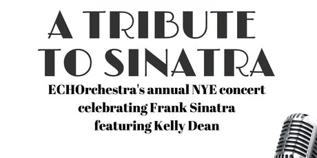 "ECHOrchestra presents ""A Tribute to Sinatra"" tickets"