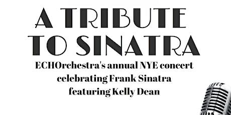 "ECHOrchestra presents ""A Tribute to Sinatra"" tickets"