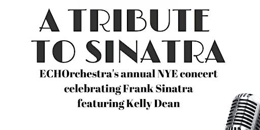 "ECHOrchestra presents ""A Tribute to Sinatra"""
