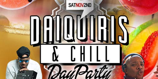 Daiquiris & Chill 4 [DAY Party]