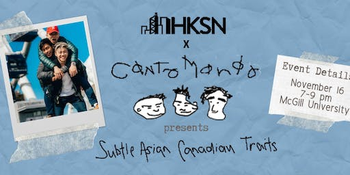 HKSN x CantoMando: Subtle Asian Canadian Traits