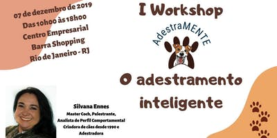 I Workshop AdestraMENTE - o adestramento inteligente