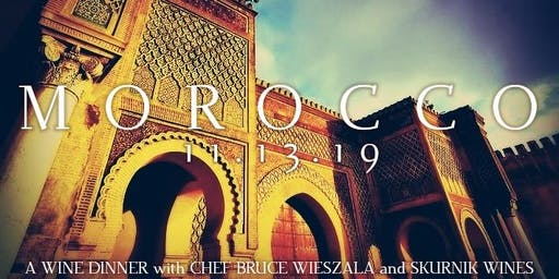 Moroccan Wine Dinner with Chef Bruce Wieszala and Skurnik Wines