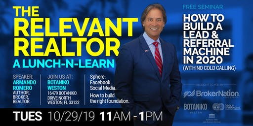 The Relevant Realtor 2020: A Lunch-n-Learn (How To Build A Real Estate Lead Machine)