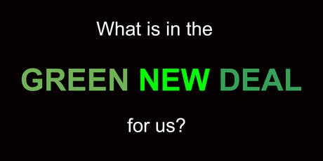What's In The GREEN NEW DEAL For Us? tickets
