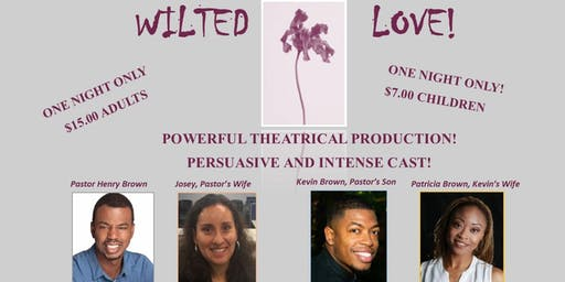 Wilted Love Theatrical Production