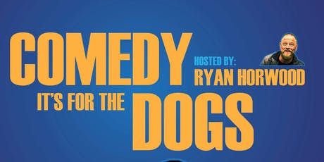 Comedy, It's For The Dogs tickets