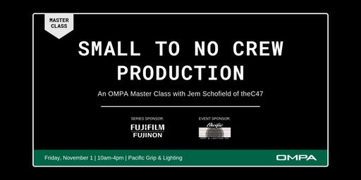 OMPA Master Class: Small to No Crew Production