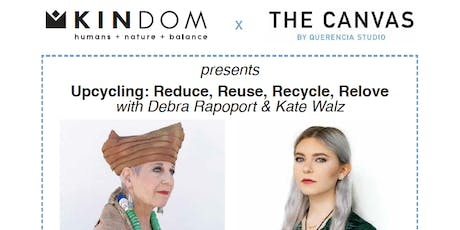 Upcycling: Reduce, Reuse, Recycle, Relove  with Debra Rapoport & Kate Walz tickets