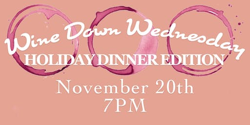 Wine Down Wednesday - Holiday Dinner Edition